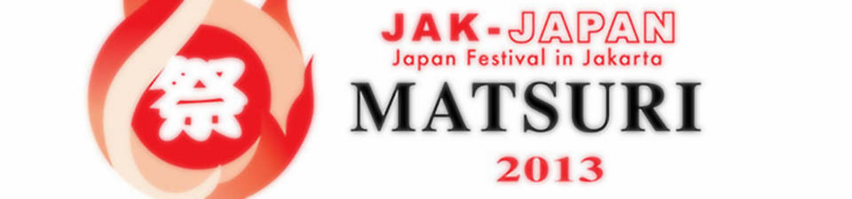 JakJapan Matsuri 2013 – Are You Ready?